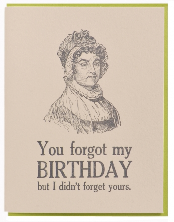 You forgot my birthday card